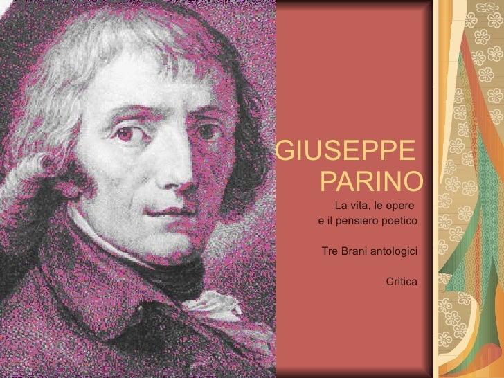 GIUSEPPE  PARINO La vita, le opere  e il pensiero poetico Tre Brani antologici Critica