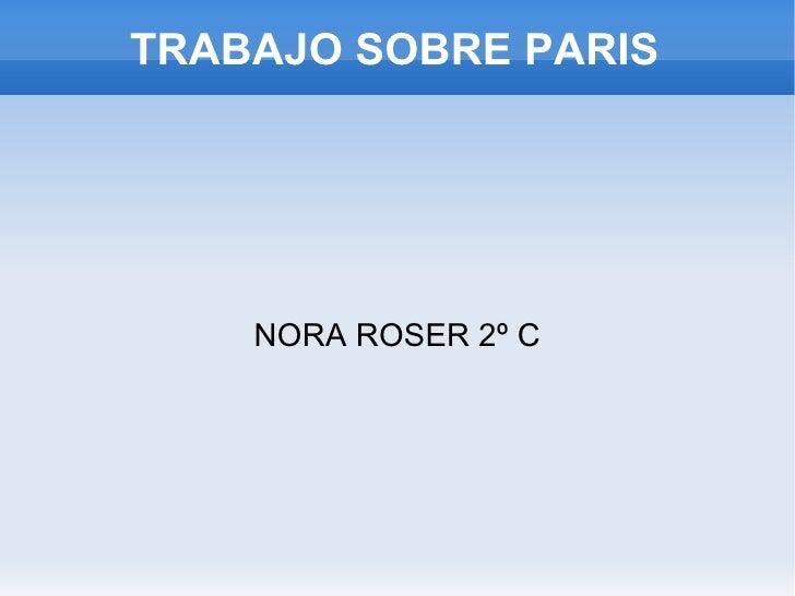 TRABAJO SOBRE PARIS NORA ROSER 2º C
