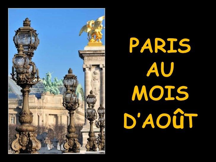 PARIS AU MOIS D'AO û T