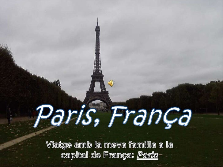 Paris, França<br />Viatgeamb la meva familia a la capital de França: Paris<br />