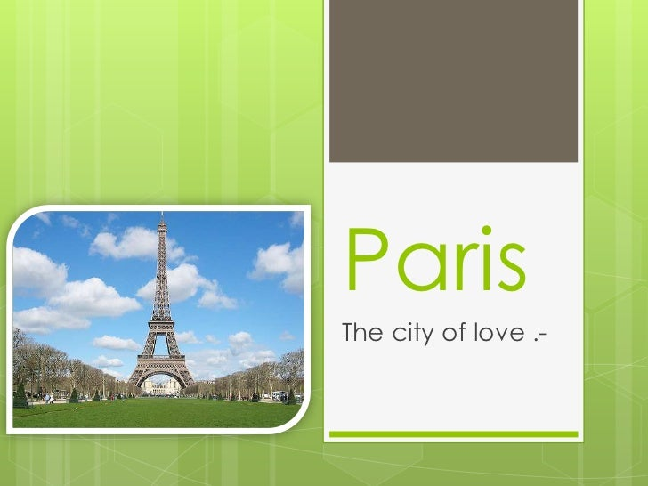 ParisThe city of love .-