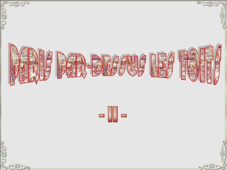 N o u s c o n t in u o n s à s u r v o le rP a r is , m a is je n ' a i p lu sd ' a n c ie n n e s p h o t o s à v o u sp ...