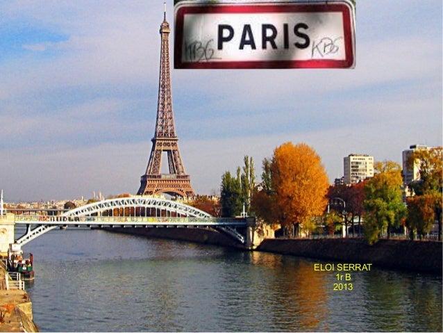 PARIS        ELOI SERRAT            1r B            2013