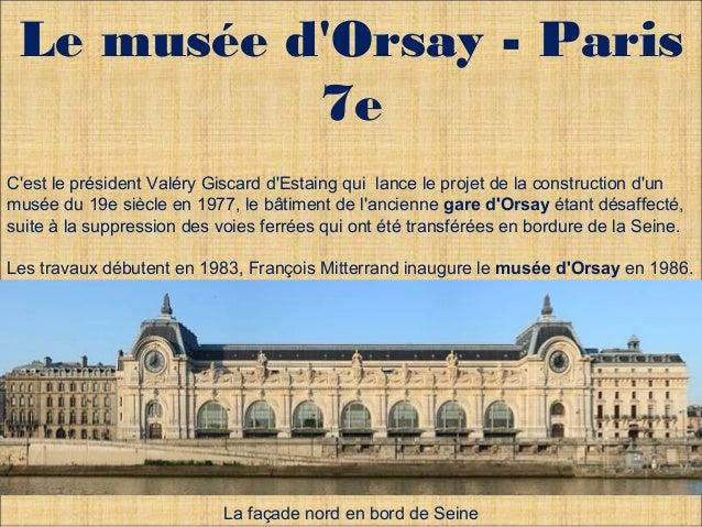 Le musée d'Orsay - Paris  7e  C'est le président Valéry Giscard d'Estaing qui lance le projet de la construction d'un  mus...
