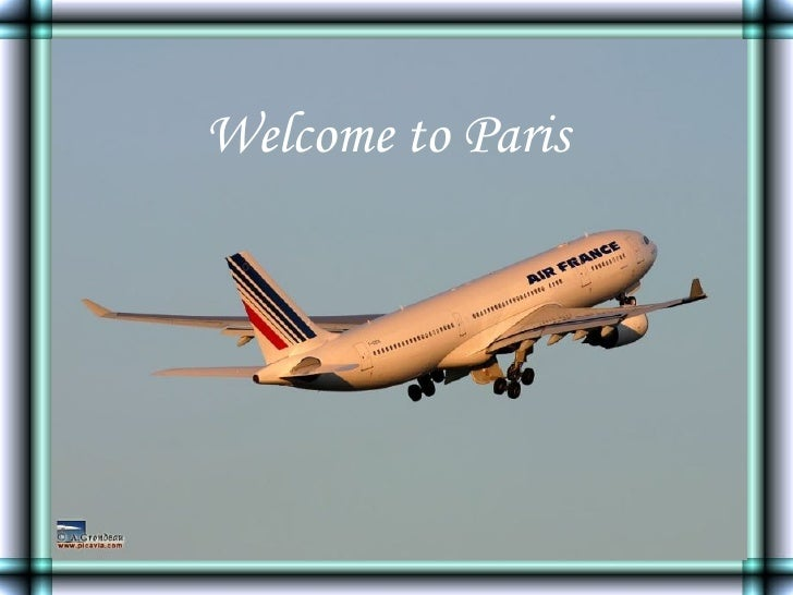 Welcome toParis