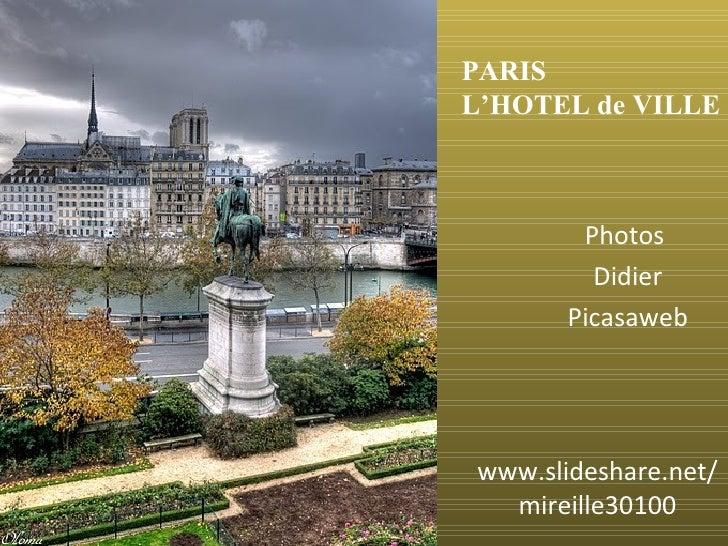 Photos  Didier Picasaweb PARIS  L'HOTEL de VILLE www.slideshare.net/mireille30100