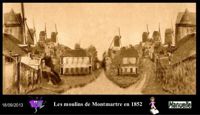 18/09/2013  Les moulins de Montmartre en 1852