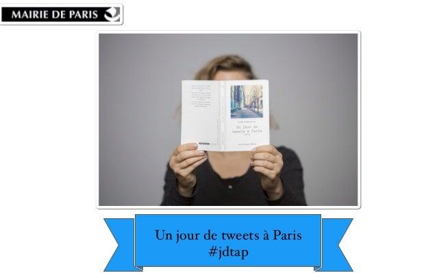 Un jour de tweets à Paris  #jdtap