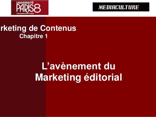 L'avènement du Marketing éditorial arketing de Contenus Chapitre 1