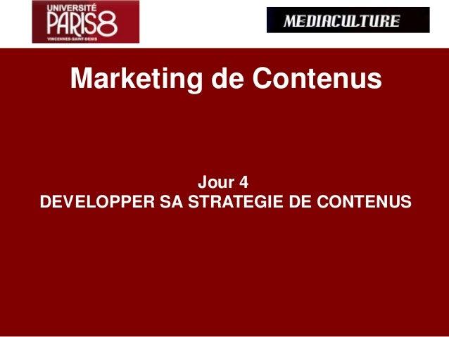 Marketing de Contenus Jour 4 DEVELOPPER SA STRATEGIE DE CONTENUS