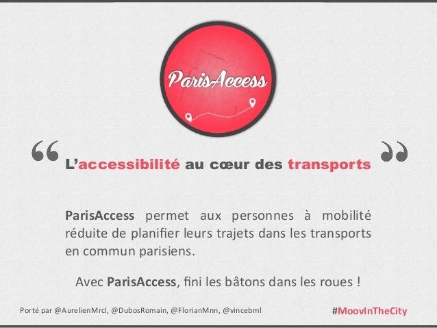 L'accessibilité au cœur des transportsParisAccess  permet  aux  personnes  à  mobilité réduite de planifier...