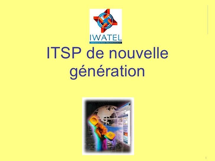 ITSP de nouvelle génération