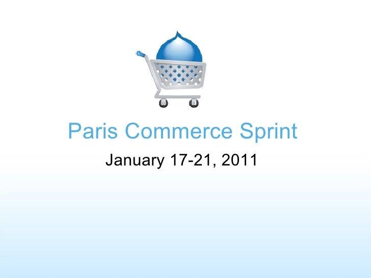 Paris Commerce Sprint January 17-21, 2011