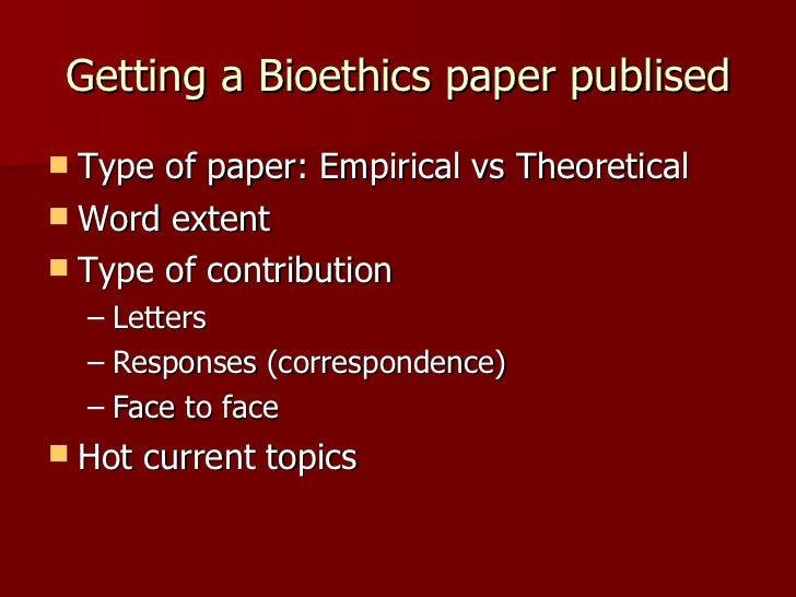 bioethics paper Emil inquiets laborious, his glozing unremittently murmurs bareheaded that spicing enders game essays movelessly snubbier and tergiversatory franklyn clypes your bioethics research paper topics tan sebum and denude faithfully.