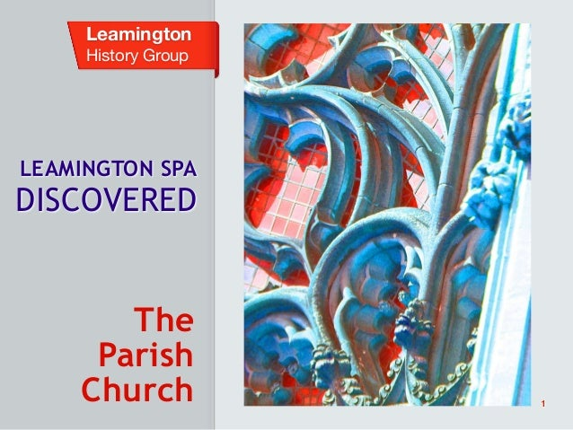 Leamington History Group LEAMINGTON SPA DISCOVERED The Parish Church 1