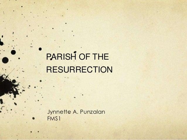PARISH OF THERESURRECTIONJynnette A. PunzalanFMS1