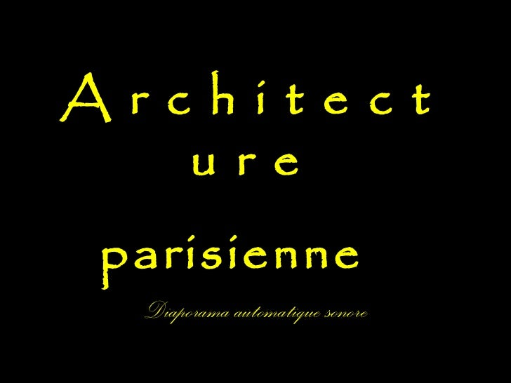 A r c h i t e c t u r e parisienne  Diaporama automatique sonore