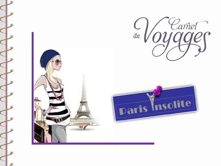 autrement…Paris insolite et ludique…              Paris secret….