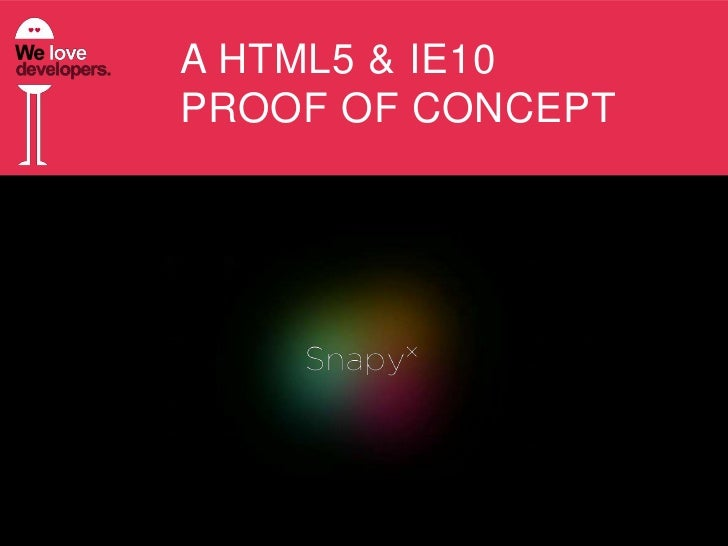 A HTML5 & IE10PROOF OF CONCEPT