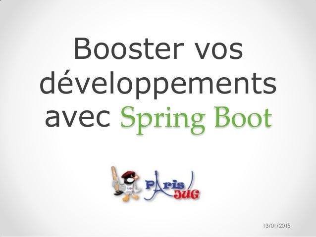 Booster vos développements avec Spring Boot 13/01/2015