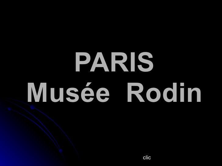 PARIS Musée  Rodin clic