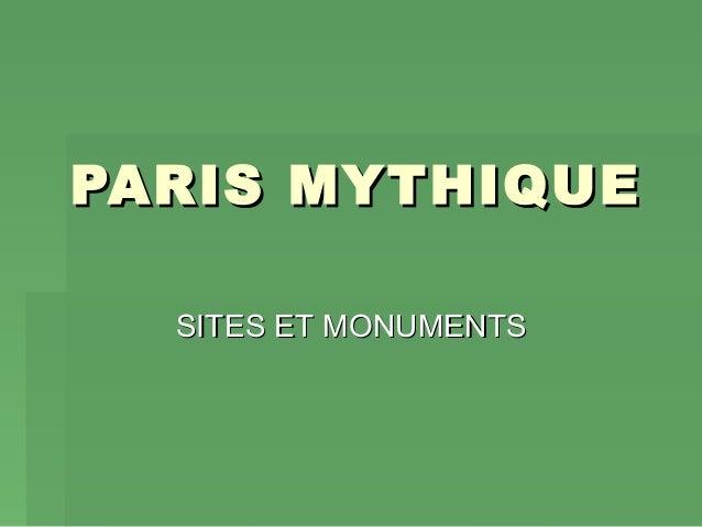 PARIS MYTHIQUEPARIS MYTHIQUE SITES ET MONUMENTSSITES ET MONUMENTS