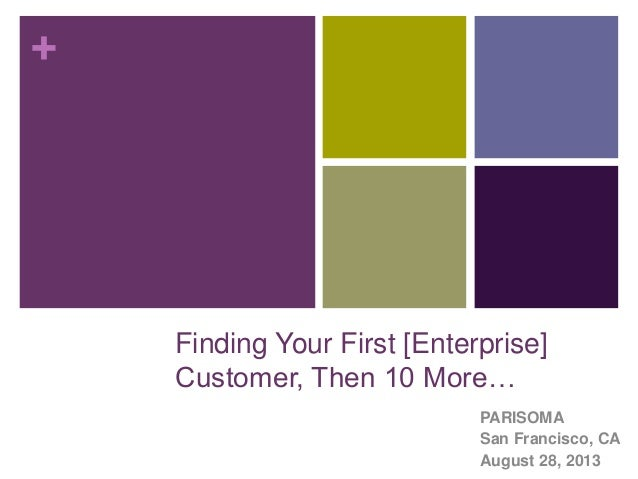 The Sales Opportunity Canvas: Finding Your First [Enterprise] Customer, Then 10 More...