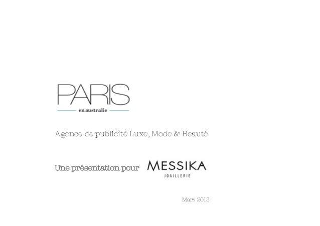 Agence de publicité Luxe, Mode & BeautéUne présentation pour                          Mars 2013