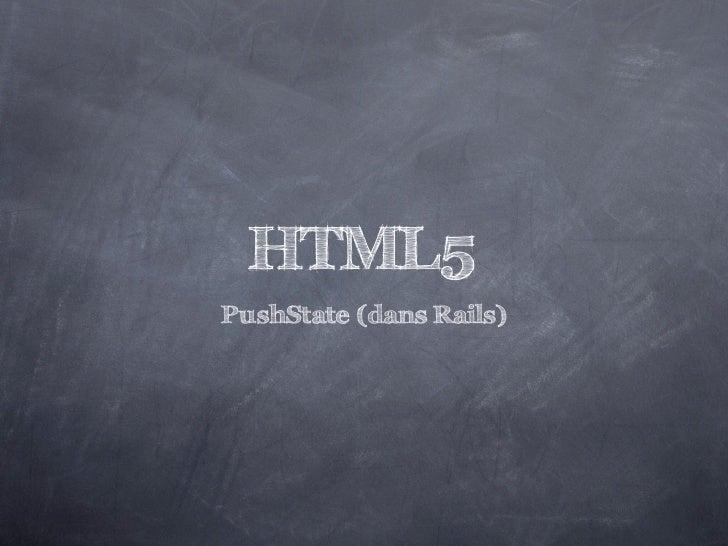 HTML5PushState (dans Rails)