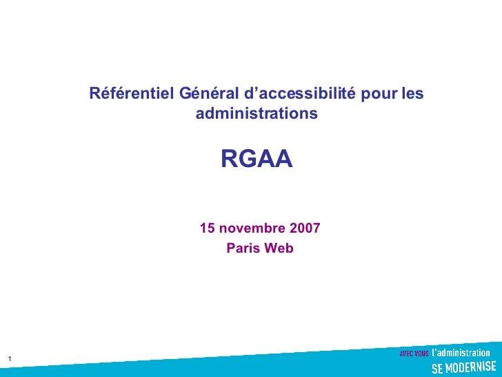 Référentiel Général d'accessibilité pour les administrations RGAA 15 novembre 2007 Paris Web