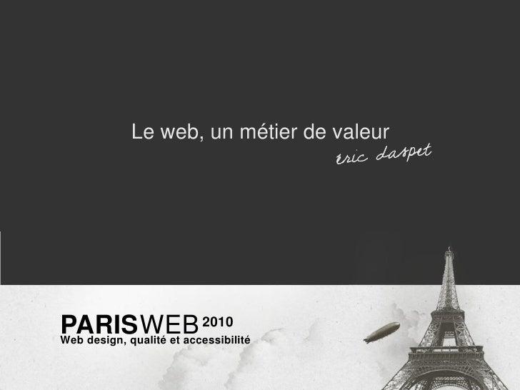 web, métier de valeur - Paris Web 2010