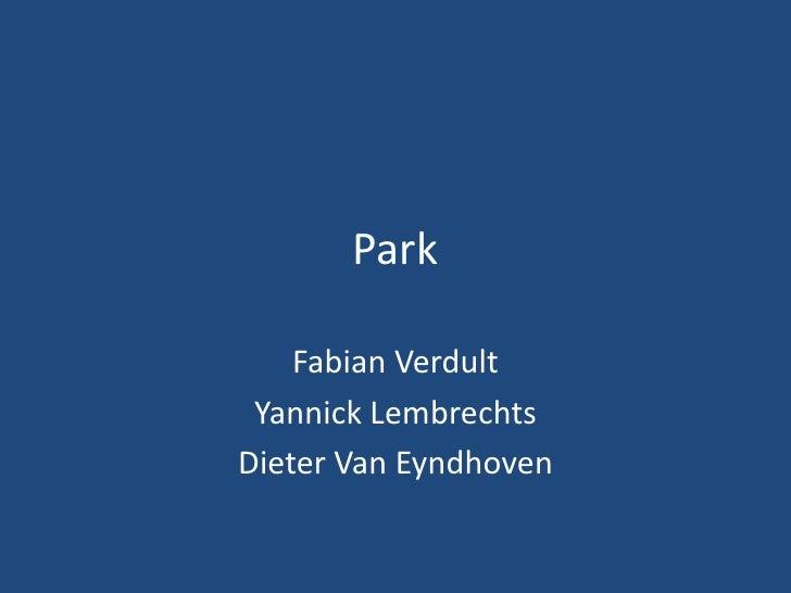 Park<br />Fabian Verdult<br />Yannick Lembrechts<br />Dieter Van Eyndhoven<br />