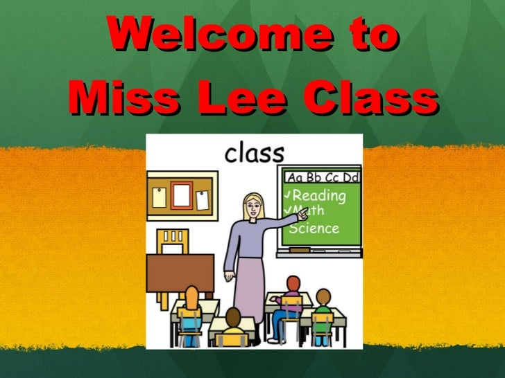 Welcome to Miss Lee Class