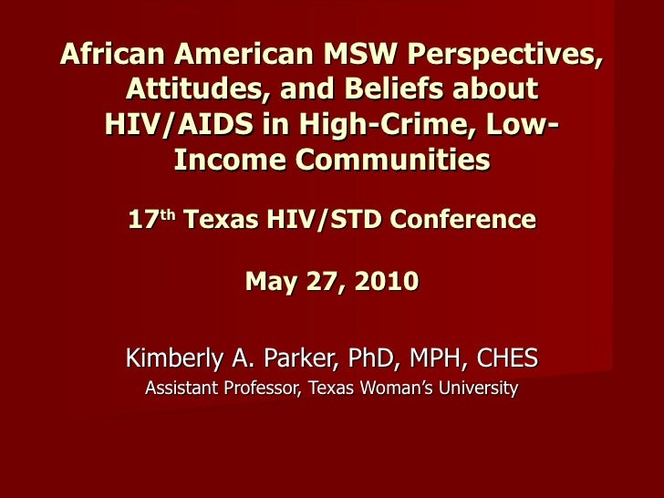 Kimberly A. Parker, PhD, MPH, CHES Assistant Professor, Texas Woman's University