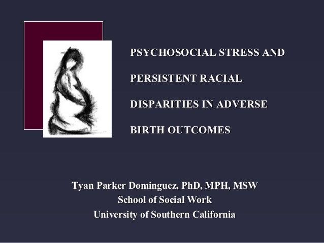 Tyan Parker Dominguez, PhD, MPH, MSWTyan Parker Dominguez, PhD, MPH, MSW School of Social WorkSchool of Social Work Univer...