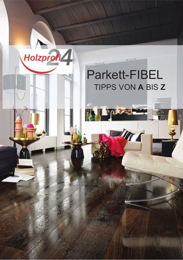 Parkett-FIBEL TIPPS VON A BIS Z