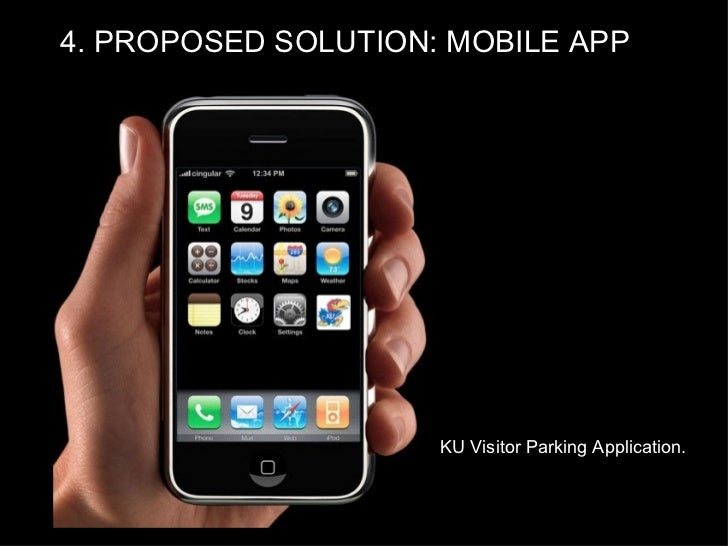 KU Visitor Parking Application. 4. PROPOSED SOLUTION: MOBILE APP