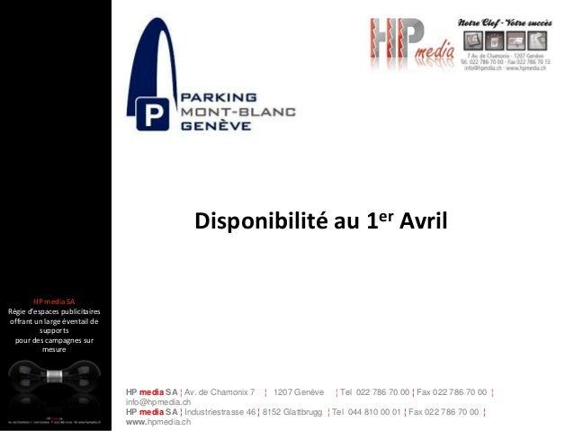 HP media SA ¦ Av. de Chamonix 7 ¦ 1207 Genève ¦ Tel 022 786 70 00 ¦ Fax 022 786 70 00 ¦ info@hpmedia.ch HP media SA ¦ Indu...