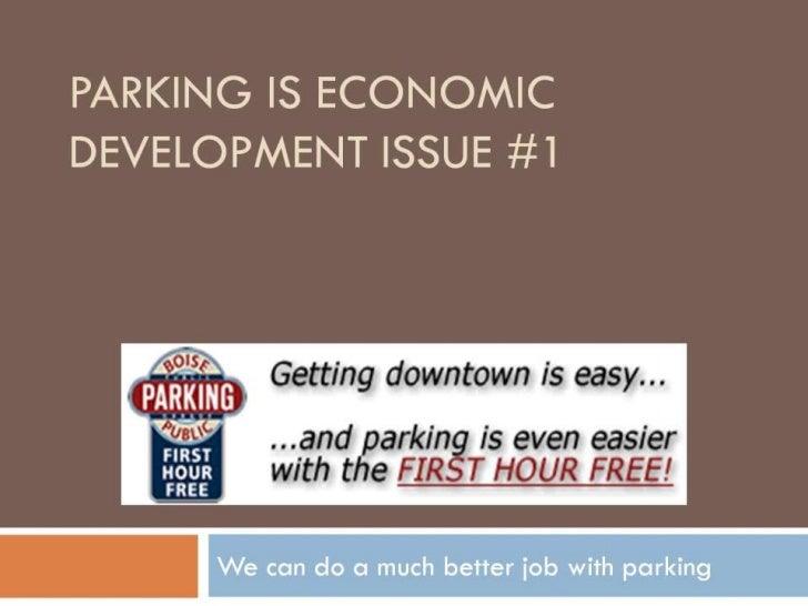 Parking is economic development issue #1 <br />