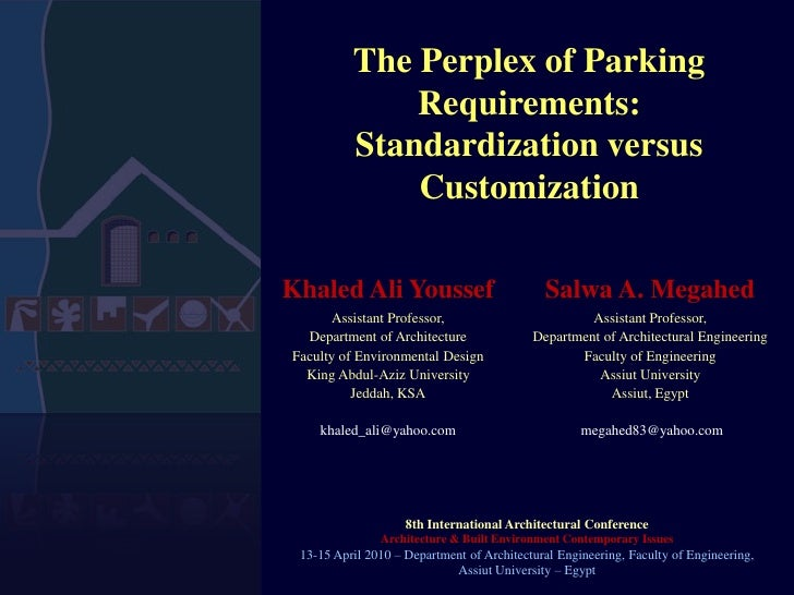 The Perplex of Parking Requirements:<br />Standardization versus Customization<br />8th International Architectural Confer...