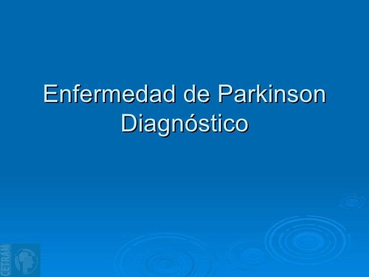 Enfermedad de Parkinson Diagnóstico