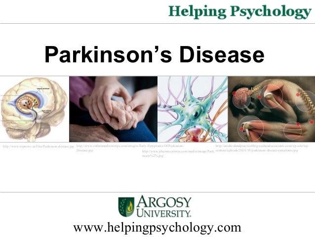 www.helpingpsychology.com Parkinson's Disease http://www.topnews.in/files/Parkinson-disease.jpg http://www.onlinemedicinet...