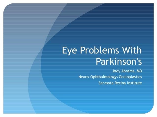 Eye Problems With Parkinson's Jody Abrams, MD Neuro-Ophthalmology/Oculoplastics Sarasota Retina Institute