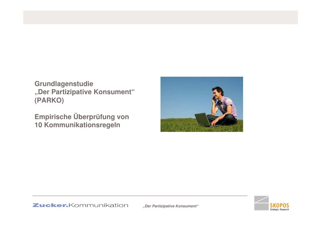 """Grundlagenstudie """"Der Partizipative Konsument"""" (PARKO)  Empirische Überprüfung von 10 Kommunikationsregeln                ..."""