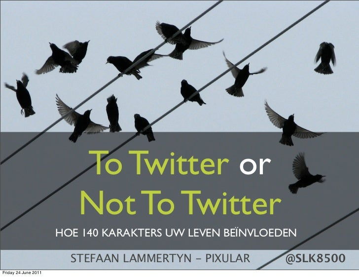 To Twitter or not to Twitter?
