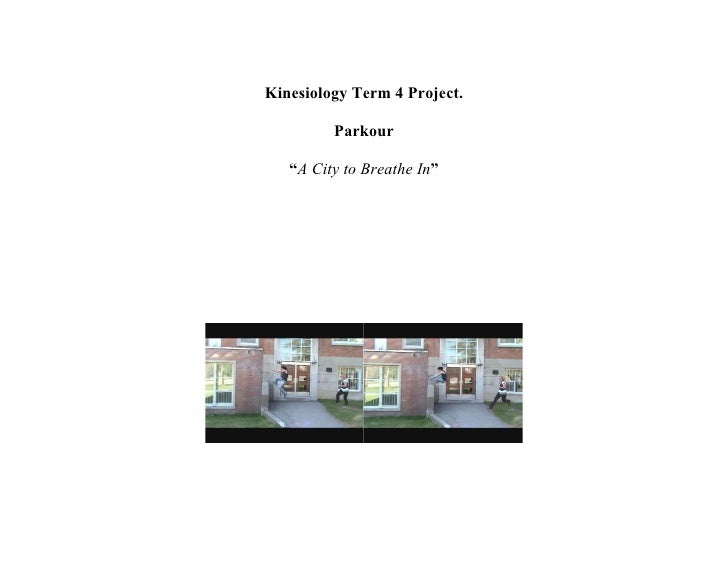 "Kinesiology Term 4 Project.           Parkour     ""A City to Breathe In"""