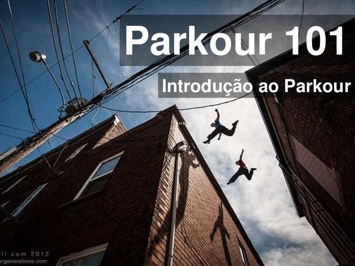 Parkour 101 Introdução ao Parkour