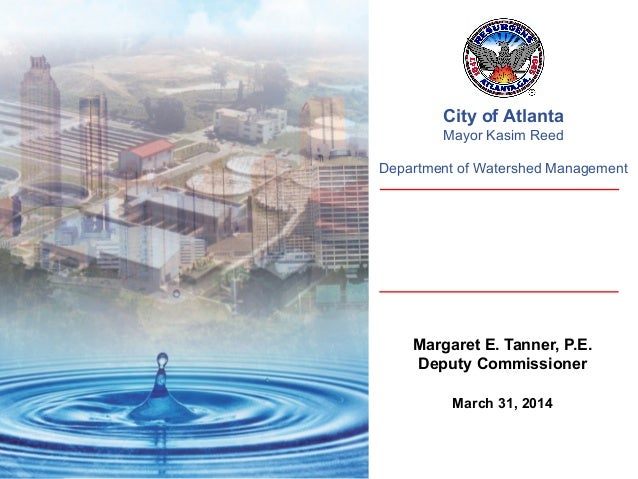 12013 3rd Quarter City of Atlanta Mayor Kasim Reed Department of Watershed Management Margaret E. Tanner, P.E. Deputy Comm...
