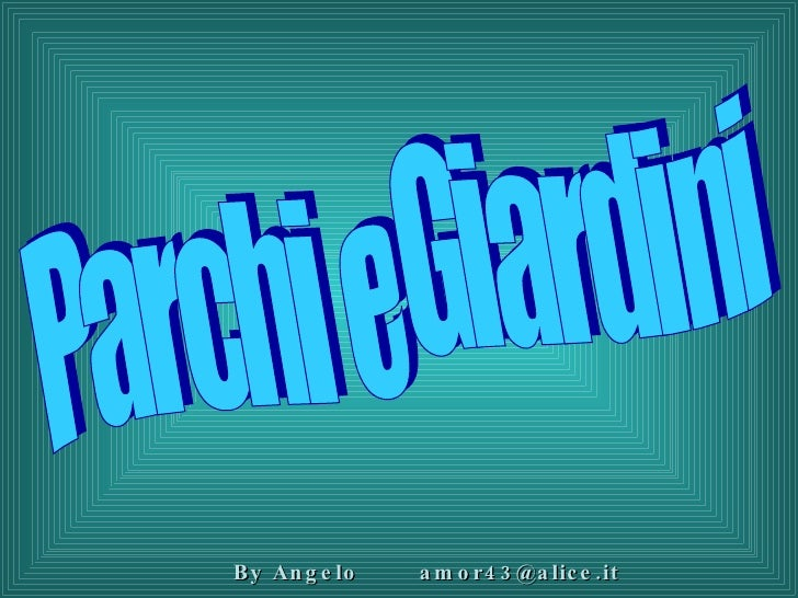 Parchi e Giardini By Angelo  [email_address]