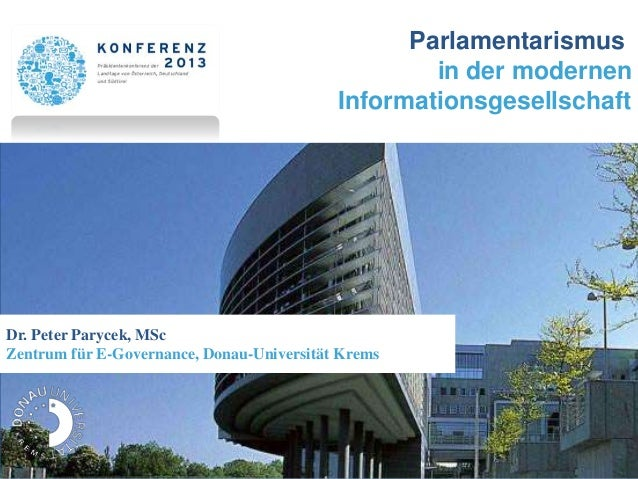 Dr. Peter Parycek, MScZentrum für E-Governance, Donau-Universität KremsParlamentarismusin der modernenInformationsgesellsc...